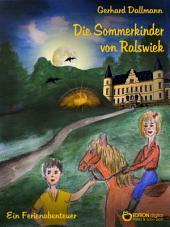 Die Sommerkinder von Ralswiek: Ein Ferienabenteuer