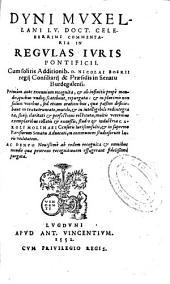 Dyni Muxellani ... Commentaria in regulas iuris pontificii