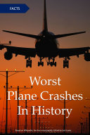 Worst Plane Crashes In History