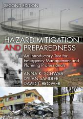 Hazard Mitigation and Preparedness: An Introductory Text for Emergency Management and Planning Professionals, Second Edition, Edition 2