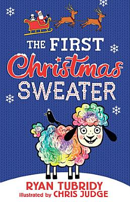 The First Christmas Sweater  and the Sheep Who Changed Everything