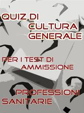 Test Professioni Sanitarie - Quiz di Cultura Generale