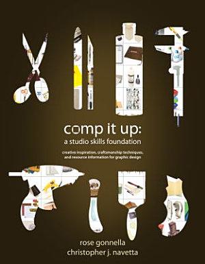 Comp It Up  A Studio Skills Foundation PDF