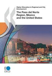 Higher Education in Regional and City Development Higher Education in Regional and City Development: Paso del Norte, Mexico and the United States 2010