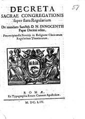Decreta sacrae congregationis super statu regularium de mandato sanctiss. D.N. Innocentii papae decimi edita, pro recipiendis nouitijs in religione clericorum regularium Theatinorum
