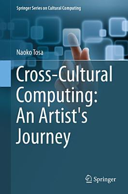 Cross Cultural Computing  An Artist s Journey PDF