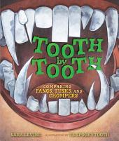Tooth by Tooth: Comparing Fangs, Tusks, and Chompers