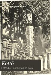 Kottō: Being Japanese Curios, with Sundry Cobwebs
