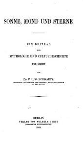 Sonne, mond und sterne: ein beitrag zur mythologie und culturgeschichte der urzeit, Bände 1-2