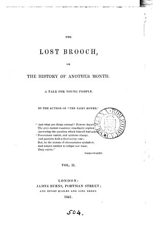 The lost brooch  or  The history of another month  by the author of  The fairy bower