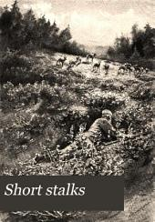 Short Stalks: Or, Hunting Camps, North, South, East, and West