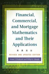 Financial, Commercial, and Mortgage Mathematics and Their Applications, 2nd Edition: Edition 2