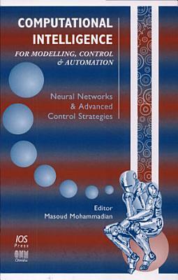 Computational Intelligence for Modelling  Control   Automation PDF