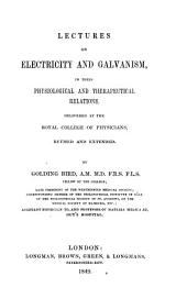 Lectures on electricity and galvanism, in their pshysiological and therapeutical relations. Revised and extended