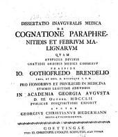 De cognatione paraphrenitidis et febrium malignarum ... praeside Jo. Gothofredo Brendelio