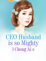 CEO Husband is so Mighty