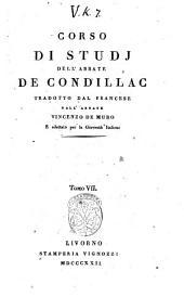 Corso di studj dell'abbate de Condillac tradotto dal francese dall'abbate Vincenzo de Muro e adattato per la gioventù italiana. Tomo 1. (-16.): Volume 7