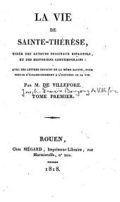 La vie de Sainte-Thérèse: tirée des auteurs originaux espagnols et des historiens contemporains