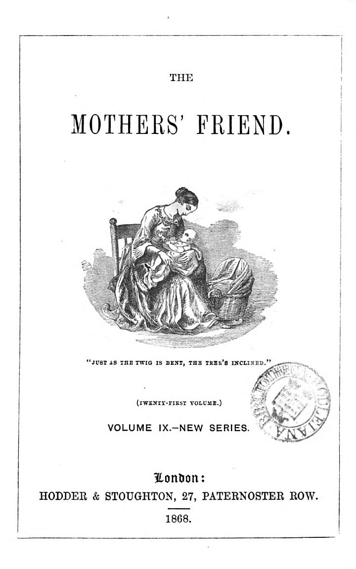 The Mothers' friend, ed. by Ann Jane
