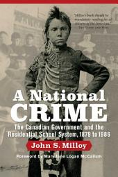 A National Crime: The Canadian Government and the Residential School System, Edition 2