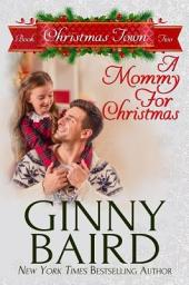 A Mommy for Christmas: Christmas Town Book 2