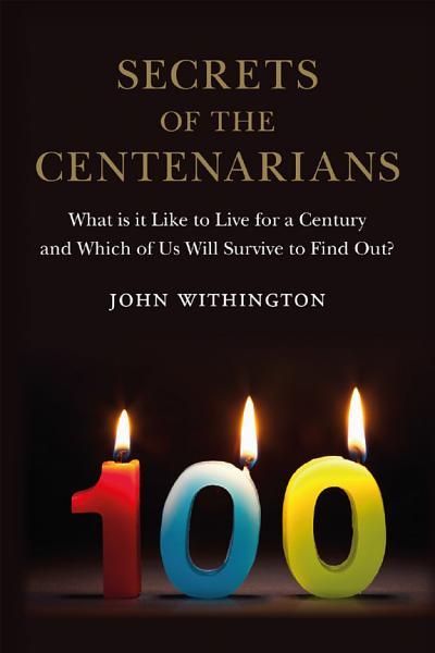 Download Secrets of the Centenarians Book