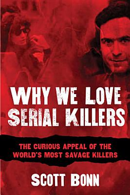 Why We Love Serial Killers