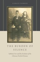The Burden of Silence: Sabbatai Sevi and the Evolution of the Ottoman-Turkish D?nmes