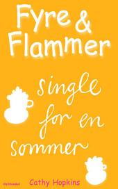 Fyre & Flammer 5 - Single for en sommer