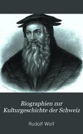 Biographien zur Kulturgeschichte der Schweiz: Band 1