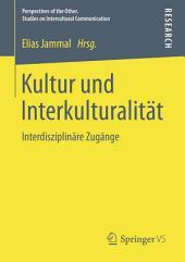 Kultur und Interkulturalität: Interdisziplinäre Zugänge