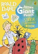 Roald Dahl s James and the Giant Peach Sticker Activity Book