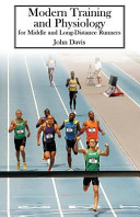 Modern Training and Physiology for Middle and Long Distance Runners
