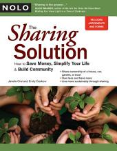 Sharing Solution, The: How to Save Money, Simplify Your Life & Build Community