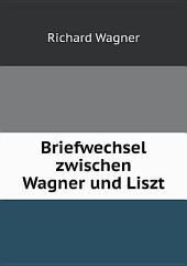 Briefwechsel zwischen Wagner und Liszt: Band 1