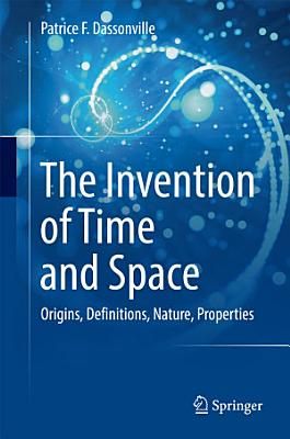 The Invention of Time and Space
