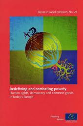 Redefining and Combating Poverty: Human Rights, Democracy and Common Goods in Today's Europe