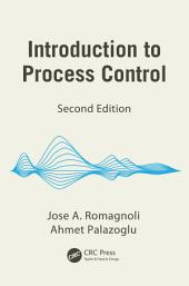 Introduction to Process Control, Second Edition: Edition 2