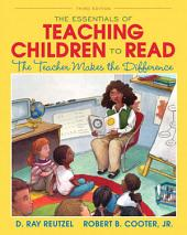 The Essentials of Teaching Children to Read: The Teacher Makes the Difference, Edition 3
