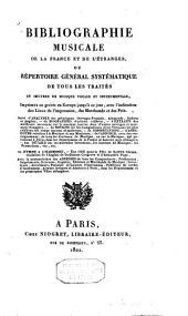 Bibliographie musicale de la France et de l'étranger, ou Répertoire général systématique de tous les traités et oeuvres de musique vocale et instrumentale,...