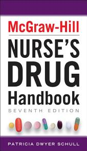 McGraw-Hill Nurses Drug Handbook, Seventh Edition: Edition 7
