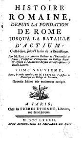Histoire romaine, 9: depuis la fondation de Rome, jusqu'à la Bataille d'Actium: c'est-à-dire, jusqu'à la fin de la République, Volume7