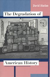The Degradation of American History