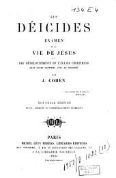 Les déicides: Examen de la vie de Jésus et des développements de l'église crétienne dans leurs rapports avec le judaïsme