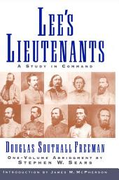 Lees Lieutenants 3 Volume Abridged: A Study in Command