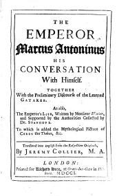 The Emperor Marcus Antoninus: His Conversation with Himself