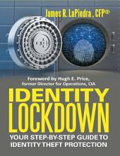 Identity Lockdown: Your Step By Step Guide to Identity Theft Protection