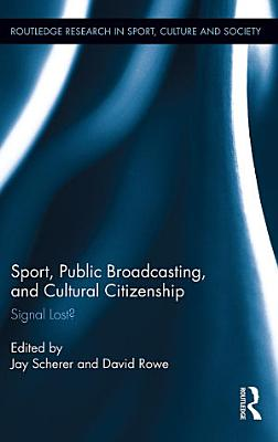 Sport  Public Broadcasting  and Cultural Citizenship PDF