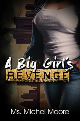 A Big Girl s Revenge