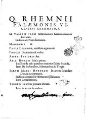 Grammaticae Latinae auctores antiqui. Charisus. Diomedes. Priscianus ... [et al.]. Quorum aliquot numquam antehac editi, reliqui ex manuscriptis codicibus ita augentur & emendantur, vt nunc primum prodire videantur, opera & studio Heliae Putschii. Cum indicibus locupletissimis